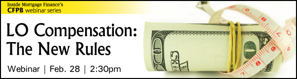 Loan Officer Compensation: The New Rules webinar