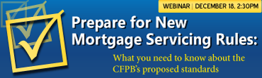 Prepare for CFPB's New Mortgage Servicing Rules